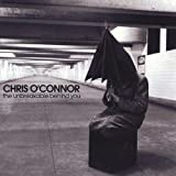 Unbreakable Behind You by Chris O'Connor (1992-09-03)