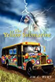 The Yellow Submarine, Jim C. Burt, 1432795953