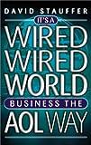 It's a Wired Wired World, David M. Stauffer, 1841120901