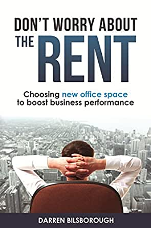 Don 39 t worry about the rent choosing new office space to boost business performance ebook - Rent space for small business minimalist ...