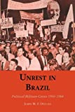 Unrest in Brazil, John W. F. Dulles, 0292740778