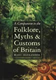 Front cover for the book A Companion to the Folklore, Myths and Customs of Britain by Marc Alexander