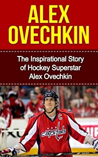 279071b0d Alex Ovechkin  The Inspirational Story of Hockey Superstar Alex Ovechkin