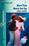 More Than Meets the Eye, Carla Cassidy, 0373196024
