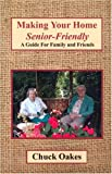 "Making your Home ""Senior-friendly"", Chuck Oakes, 1593301707"