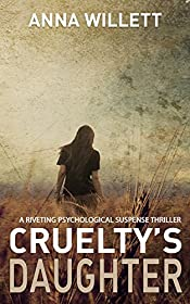 CRUELTY'S DAUGHTER: a riveting psychological suspense thriller