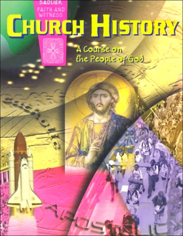 Church History: A Course on the People of God, School Guide (Sadlier faith and witness)