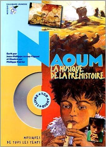 Naoum La Musique De La Prehistoire Livre Cd Jean