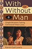 With or Without a Man, Karen G. Lewis, 092352150X