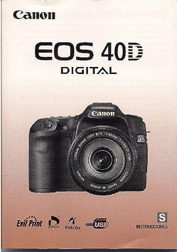instrucciones canon eos 40d digital camera instruction manual canon rh amazon com Canon EOS 40D Sample Canon EOS 70D Sample
