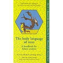 Body Language of Trees: A Handbook for Failure Analysis