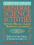 Hands-on General Science Activities with Real-Life Applications, Pam Walker and Elaine Wood, 0787972347
