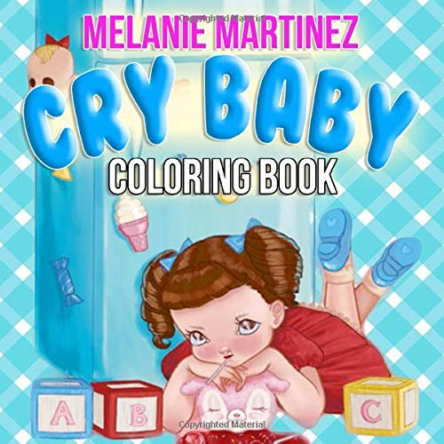 Cry Baby Coloring Book: Melanie Martinez Coloring Books For Teens And  Adutls: Chan, Sally: 9798634151885: Amazon.com: Books