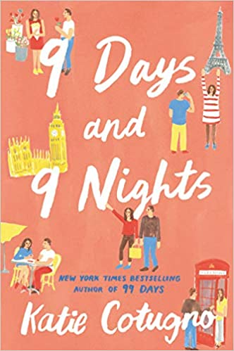 9 days and 9 nights the sequel to 99 days by Katie Cotugno