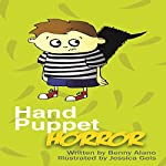 Hand Puppet Horror | Benny Alano