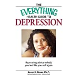 The Everything Health Guide to Depression: Reassuring advice to help you feel like yourself again (Everything®)