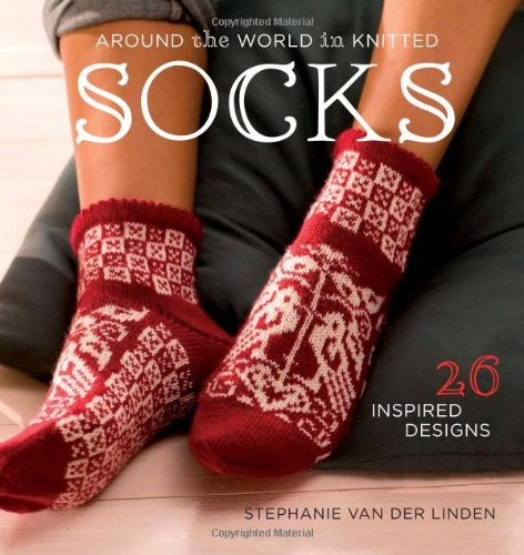 Around the World in Knitted Socks: 26 Inspired Designs - Uk National Costume