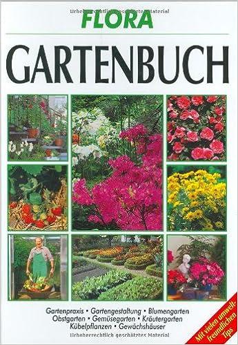 Flora Das Gartenbuch Alles Uber Boden Pflanzen Pflege Und