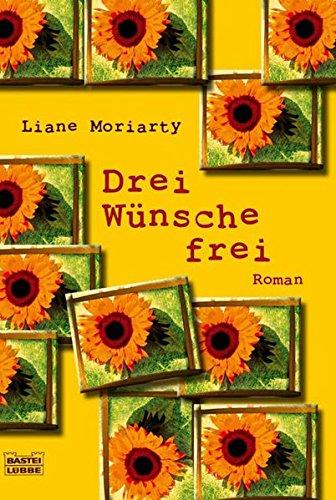 Drei Wünsche frei: Roman (Allgemeine Reihe. Bastei Lübbe Taschenbücher)