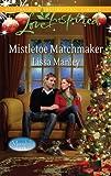 Mistletoe Matchmaker, Lissa Manley, 0373877145