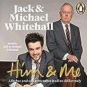 Him & Me Hörbuch von Jack Whitehall, Michael Whitehall Gesprochen von: Jack Whitehall, Michael Whitehall