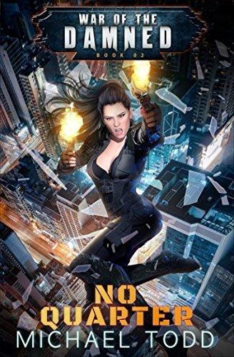 No Quarter: A Supernatural Action Adventure Opera (War of the Damned)