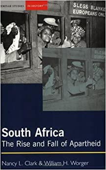 South Africa: The Rise and Fall of Apartheid by Nancy L. Clark (2004-02-09)