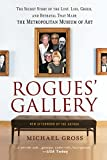 img - for Rogues' Gallery: The Secret Story of the Lust, Lies, Greed, and Betrayals That Made the Metropolitan Museum of Art book / textbook / text book