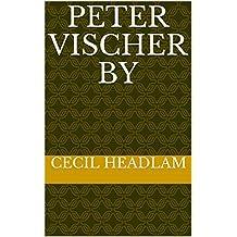 PETER VISCHER BY