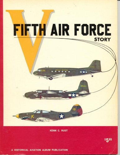 Fifth Air Force Story ... in World War II