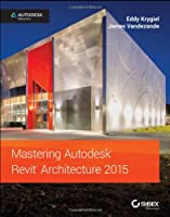 Mastering Autodesk Revit Architecture 2015 Front Cover