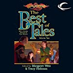 The Best of Tales: Volume One: A Dragonlance Anthology | Margaret Weis (editor),Tracy Hickman (editor)