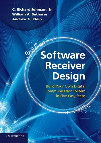 Software Receiver Design: Build your Own Digital Communication System in Five Easy (Communication Software)