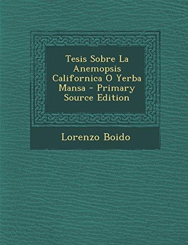 Tesis Sobre La Anemopsis Californica O Yerba Mansa - Primary Source Edition (Spanish Edition)