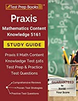 Praxis Mathematics Content Knowledge 5161 Study Guide: Praxis II Math Content Knowledge Test 5161 Test Prep & Practice Test Questions