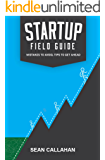 Startup Field Guide: Mistakes To Avoid, Tips To Get Ahead