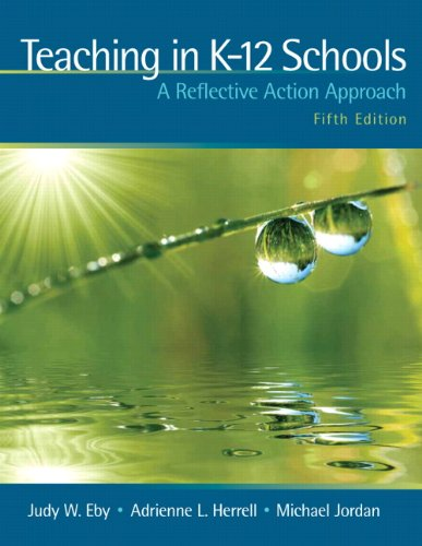 Teaching in K-12 Schools: A Reflective Action Approach (5th Edition)
