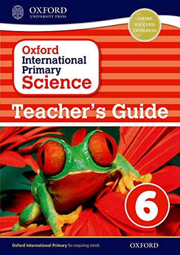 Oxford International Primary Science Stage 6: Age 10-11 Teacher's Guide 6