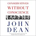 Conservatives Without Conscience Audiobook by John W. Dean Narrated by Robertson Dean