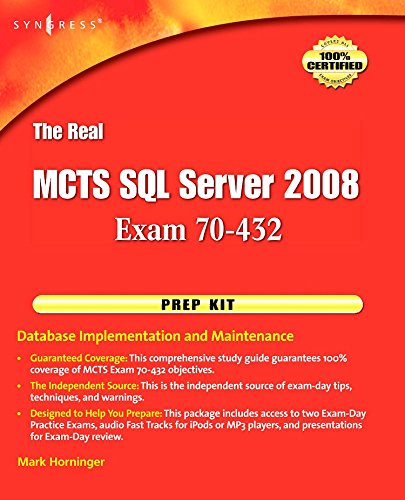 The Real MCTS SQL Server 2008 Exam 70-432 Prep Kit: Database Implementation and Maintenance by Syngress