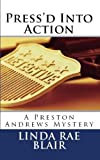 Press'd Into Action (The Preston Andrews Mysteries Book 2)