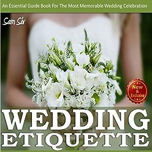 Weddings:Wedding Etiquette Guide Audiobook