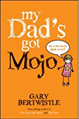 My Dad's Got Mojo Kindle Edition