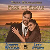 Free to Serve: Texas Wildflowers, Book 4 | Susette Williams, Leah Atwood