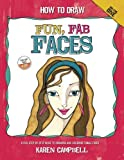img - for How to Draw Fun, Fab Faces: An Easy Step-by-Step Guide to Drawing and Coloring Fun Female Faces (Volume 1) book / textbook / text book