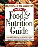 The American Dietetic Association's Complete Foodand Nutrition Guide