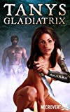 Tanys Gladiatrix: Book Two of the Perils of Tanys