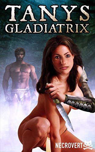 Tanys Gladiatrix: Book Two of the Perils of Tanys by Independently published