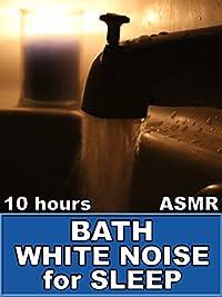 Bath White Noise For Sleep 10 Hours ASMR Rex