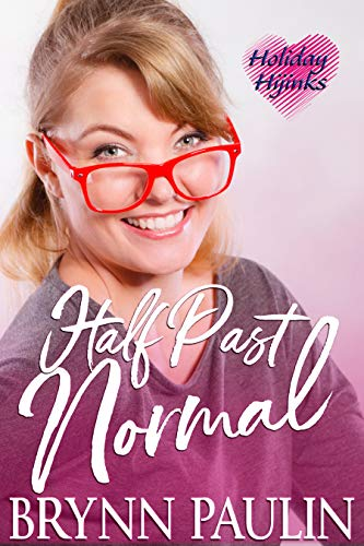 Half Past Normal (Love for the Holidays: Valentine's Day Book 1) by [Paulin, Brynn]